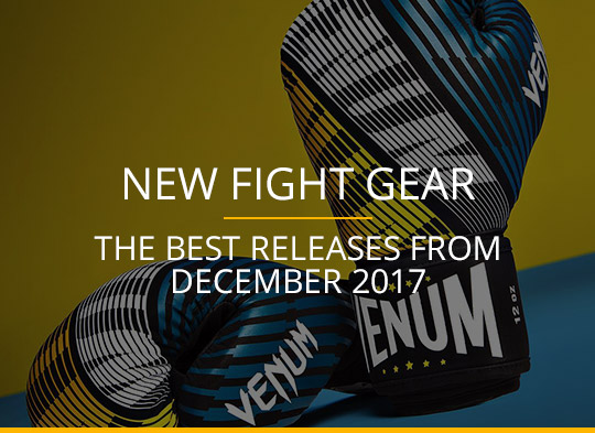 New Fight Gear - December 2017