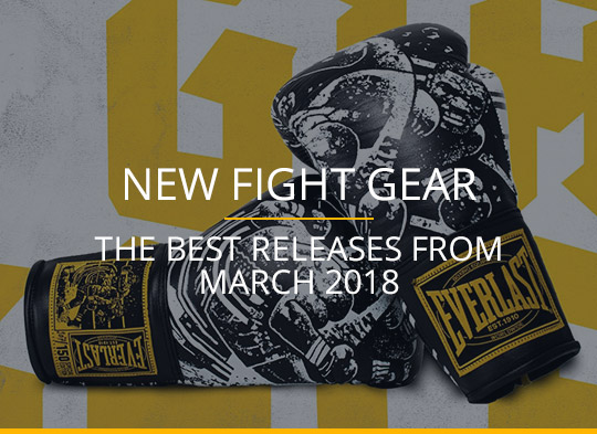 New Fight Gear - March 2018