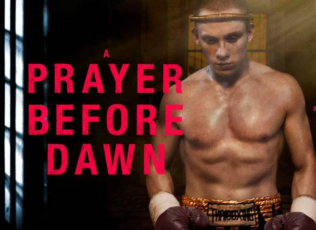 Film Review – A Prayer Before Dawn (2017)
