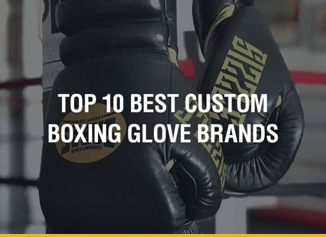 Top 10 Best Custom Boxing Glove Brands