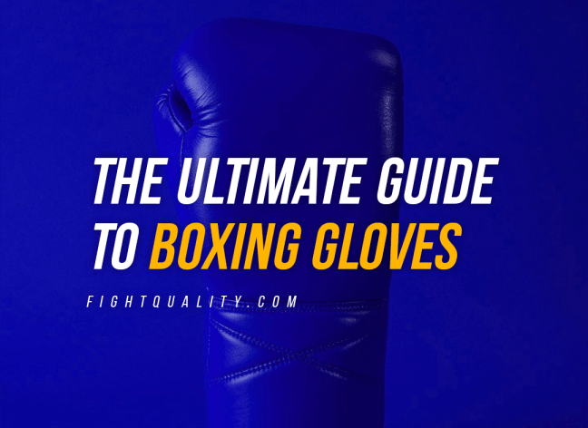 The Ultimate Guide To Boxing Gloves