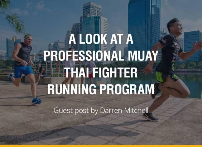 A Look at a Professional Muay Thai Fighter Running Program - Darren Mitchell