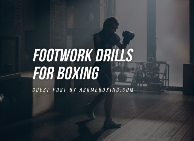 Footwork Drills For Boxing - What You Should Learn Before Matches