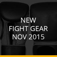 New Fight Gear – Nov 2015