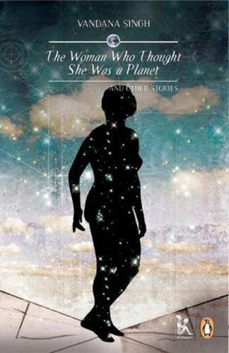 """""""The Woman Who Thought She Was a Planet and Other Stories"""" Review"""