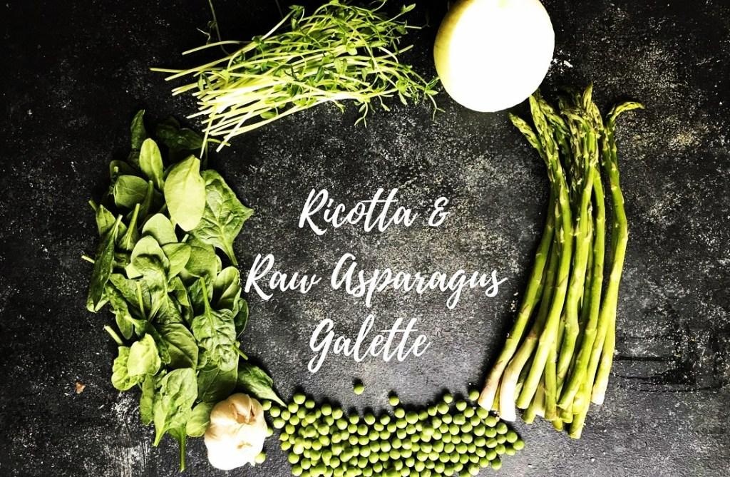 Ricotta & Raw Asparagus Galette