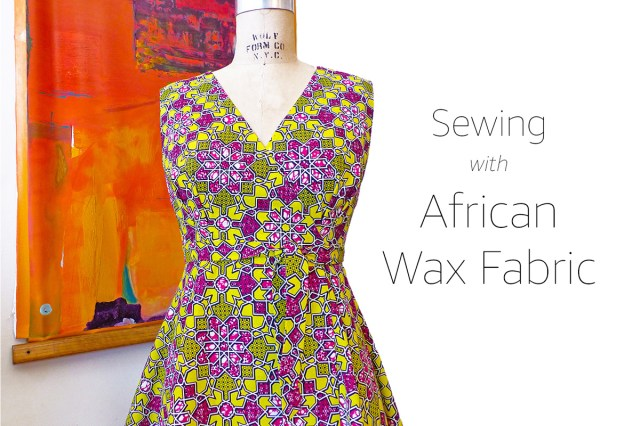 African Dress Patterns For Sewing Sewing With African Wax Fabric Learn 5 Tips For Sewing With