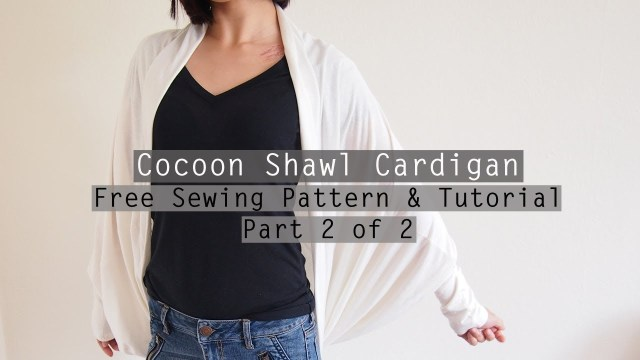 Cardigan Sewing Pattern How To Make A Cocoon Shawl Cardigan Free Sewing Pattern Tutorial