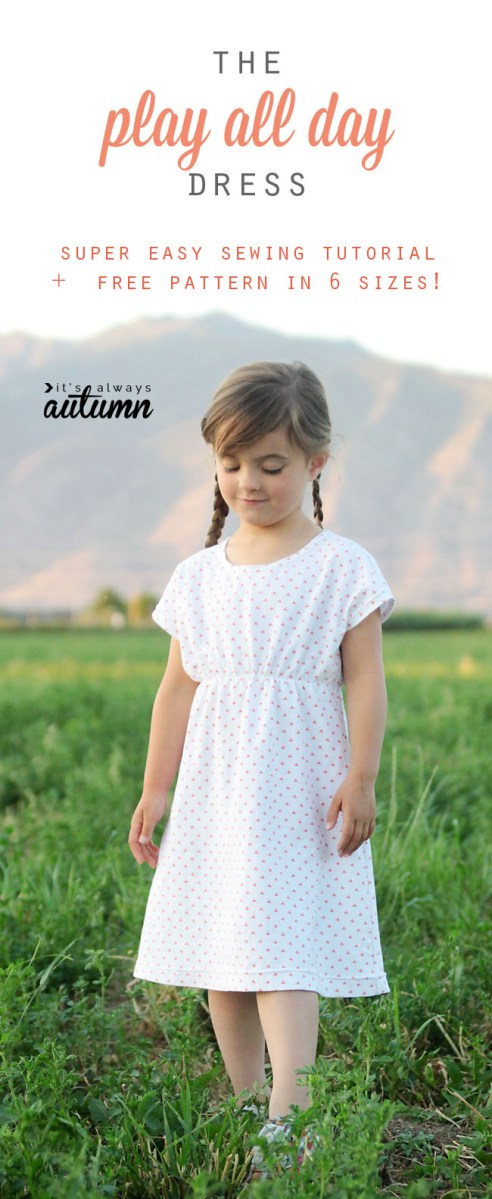 Easy Sewing Patterns Free The Play All Day Dress Free Girls Dress Pattern In 6 Sizes Its