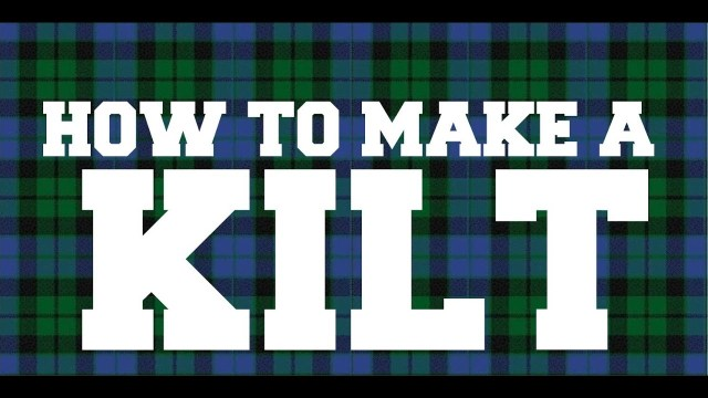 Kilt Sewing Pattern How To Make A Kilt Part 1 Youtube
