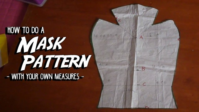 Mask Sewing Pattern How To Do A Mask Pattern With Your Measures Youtube