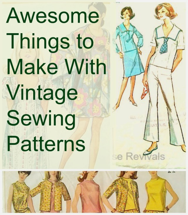 Old Sewing Patterns House Revivals Cool Things To Make With Vintage Sewing Patterns