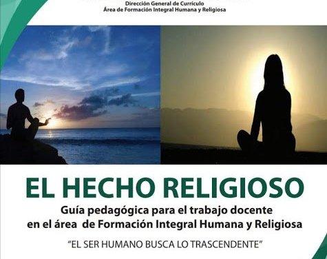 El hecho religioso. Guía para formación docente  en el área Formación Integral Humana y Religiosa