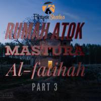Rumah Atok  Part3           Mastura.... Al fatihah...