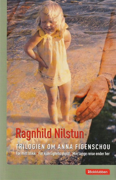 Ragnhild Nilstun: Nilstun_ Trilogien om Anna Figenschou, romantrilogi