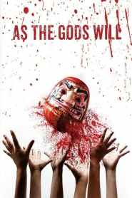 As the Gods Will 2014