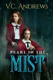 V.C. Andrews' Pearl in the Mist 2021