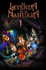 The Legend of the Nahuala 2007