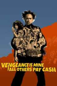 Vengeance is Mine, All Others Pay Cash 2021