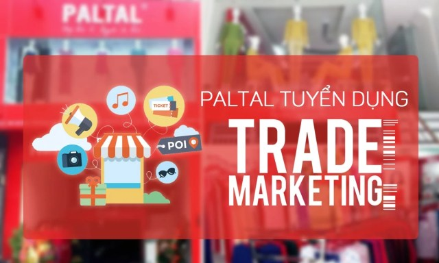 PALTAL Tuyển Trade Marketing