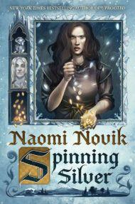 Naomi Novik Spinning Silver Anne Lesley Groell Nicolas Delort David G. Stevenson