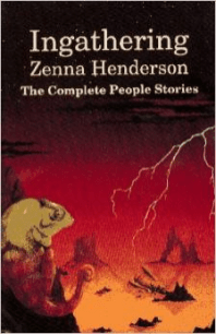 Ingathering, a collection of Zenna Henderson stories