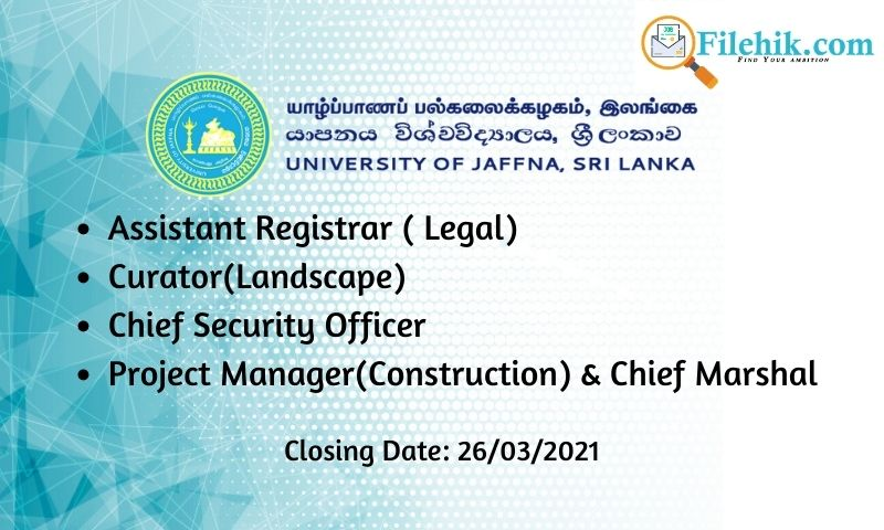Assistant Registrar, Curator, Chief Security Officer, Project Manager, Chief Marshal – University Of Jaffna 2021 Opportunities