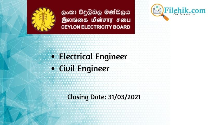 Electrical Engineer, Civil Engineer – Ceylon Electricity Board 2021 Opportunities