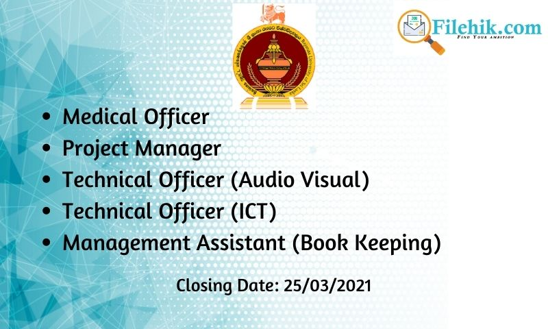 Medical Officer, Project Manager, Technical Officer, Management Assistant – Rajarata University Of Sri Lanka 2021 Opportunities