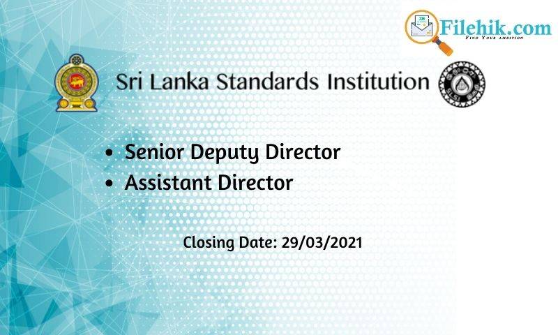 Senior Deputy Director, Assistant Director – Sri Lanka Standards Institution 2021 Opportunities