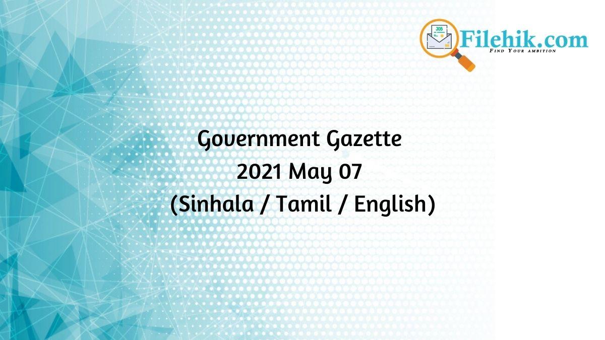 Government Gazette 2021 May 07 (Sinhala / Tamil / English) Free Download