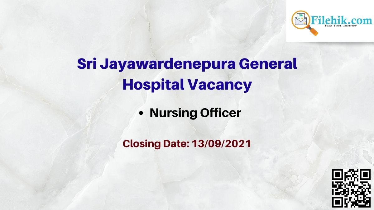 Sri Jayawardenepura General Hospital Career Opportunities 2021