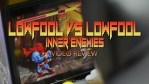 Fools Paradise - Lowfool vs Lowfool - Inner Enemies Review