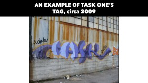 Task One's tag, circa 2009