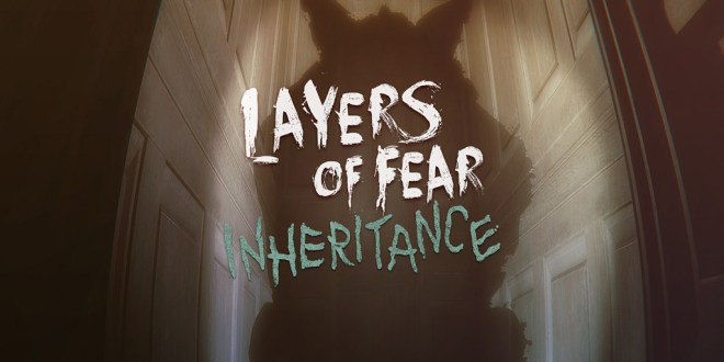 Layers of Fear + Inheritance