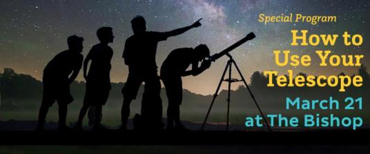 How To Use Your Telescope workshop - March 21