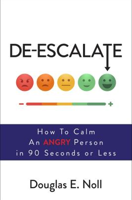 DE-ESCALATE HOW TO CALM AN ANGRY Person in 90 Seconds or Less book cover
