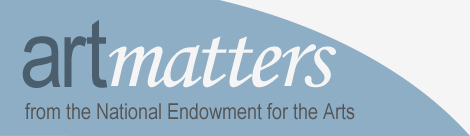 ARTmatters -- National Endowment for the Arts