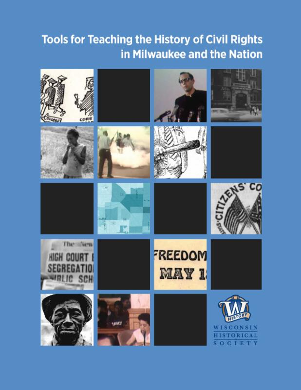 Tools for Teaching the History of Civil Rights in Milwaukee and the Nation