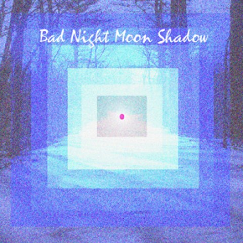 Bad Night Moon Shadow – Bad Night Moon Shadow
