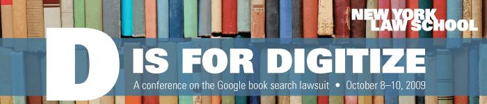 A ne pas manquer : la conférence D is for Digitize organisée par la New York Law School.