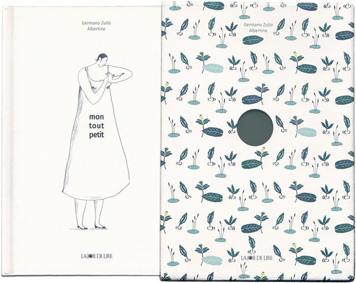 'Mon tout petit / My little one' – by Germano Zullo and Albertine – published by Éditions La Joie de lire, Switzerland