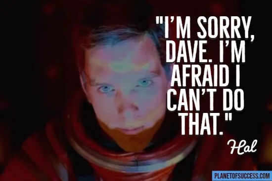 Movie quote from 2001: a space Odyssey