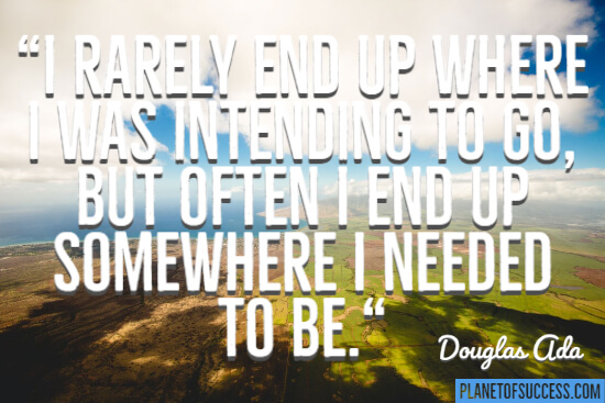 Somewhere I needed to be quote