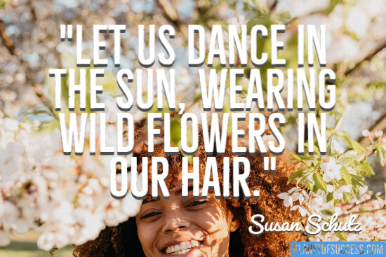 Let us dance in the sun quote