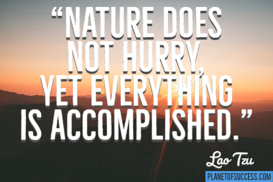 Nature does not hurry quote
