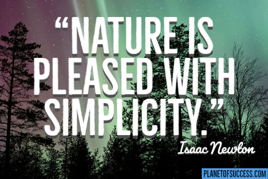 Nature is pleased with simplicity quote
