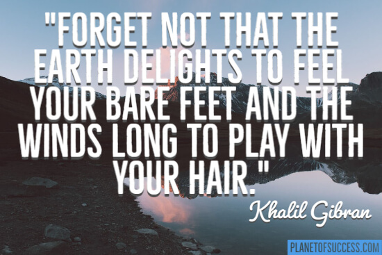 Earth delights to feel your bare feet quote