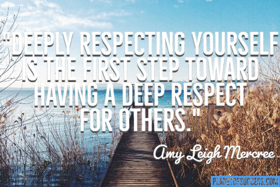 Deeply respecting yourself is the first step