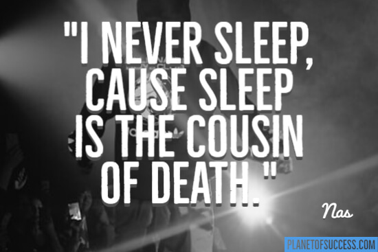 I never sleep
